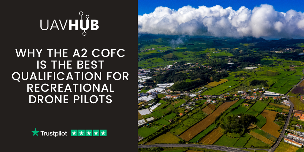 Why the A2 Certificate of Competency (A2 CofC) is the BEST qualification for recreational drone pilots